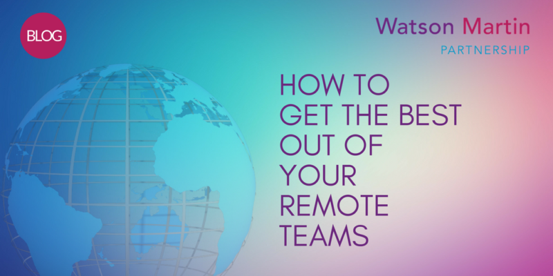 Blog - how to get the most out of your remote teams
