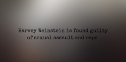 Harvey Weinstein, Guilty